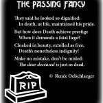 Passing-Fancy, death, dignified, dignity, light verse, poetry, poem