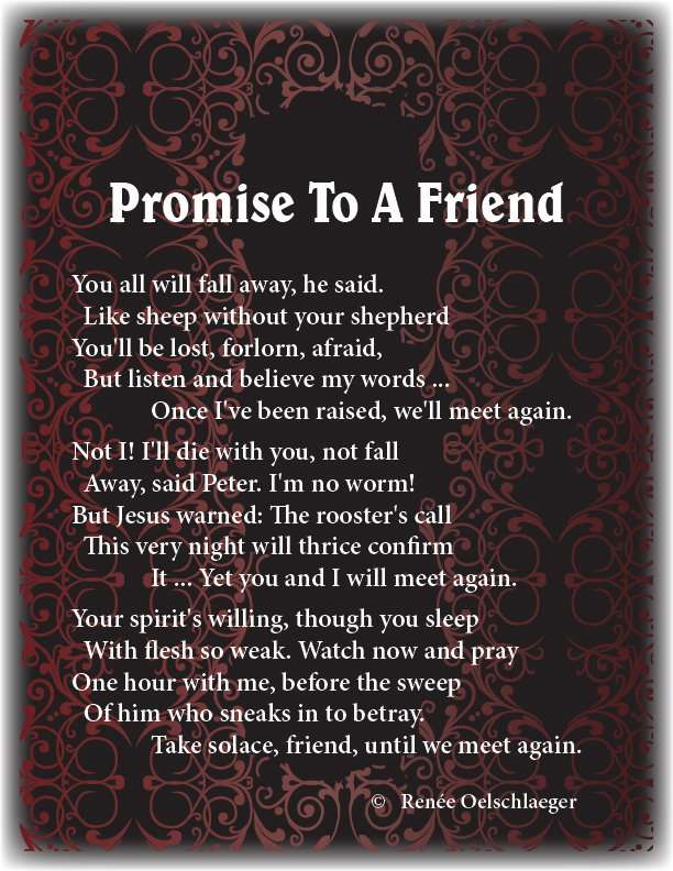 Promise-To-Friend, Peter, Jesus Christ, falling away, betrayal, forgiveness, watch and pray, poetry, poem