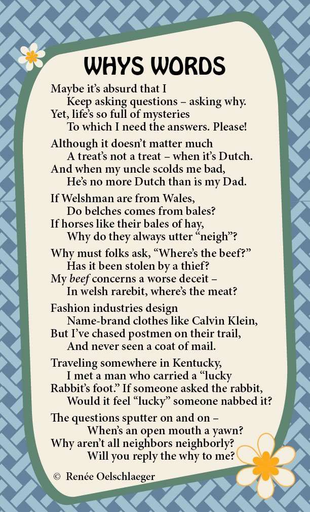 Whys-Words, absurdities, mysteries, Dutch treat, Wales, lucky rabbit's foot, questions, poetry, light verse, poem