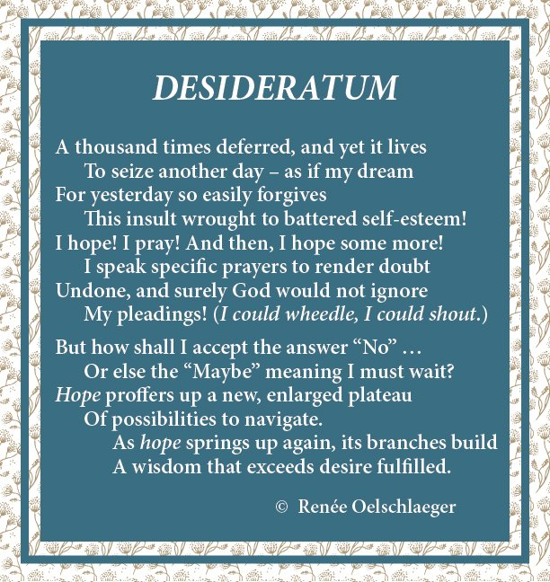Desideratum, sonnet, hope deferred, hope, prayer, wisdom, poetry, verse
